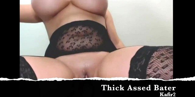 Cute Thick Ass Thighs Bater (Squirts)