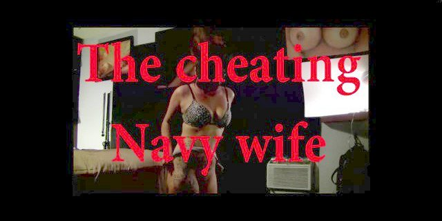 The cheating Navy wife