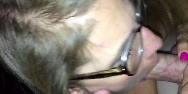Wearing glasses while sucking me till I cum in her